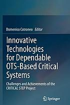 Innovative technologies for dependable OTS-based critical systems : challenges and achievement of the CRITICAL STEP Project