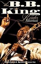 The B.B. King reader : 6 decades of commentary