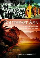 Southeast Asia.[Volume two, H-Q]. [Volume one, A-G] : a historical encyclopedia from Angkor Wat to East Timor