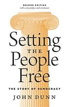 Setting the people free : the story of democracy