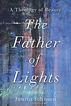 The Father of lights : a theology of beauty