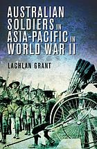 Australian soldiers in Asia-Pacific in World War II.