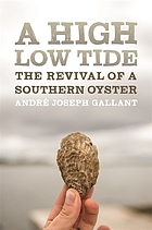 A high low tide : the revival of a Southern oyster
