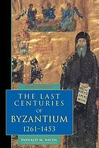 The last centuries of Byzantium, 1261-1453