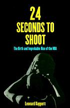 24 seconds to shoot : the birth and improbable rise of the National Basketball Association