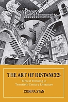 The Art of Distances Ethical Thinking in Twentieth-Century European Literature