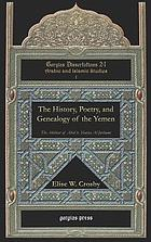 The history, poetry, and genealogy of the Yemen : the Akhbar of Abid b. Sharya Al-Jurhumi