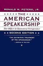 The American speakership : the office in historical perspective
