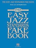 The easy jazz standards fake book : 100 songs in the key of