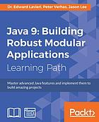 Java 9 : Master advanced Java features and implement them to build amazing projects.