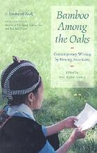 Bamboo among the oaks : contemporary writing by Hmong Americans