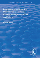 Performance and practice : oral narrative traditions amongst teenagers in Britain and Ireland.