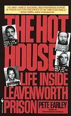 The hot house : life inside Leavenworth Prison