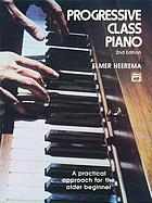 Progressive class piano : a practical approach for the older beginner
