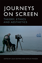Journeys on screen : theory, ethics, aesthetics