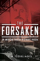The forsaken : an American tragedy in Russia