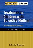Treatment for children with selective mutism : an integrative behavioral approach