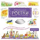A child's introduction to poetry : listen while you learn about the magic words that have moved mountains, won battles, and made us laugh and cry