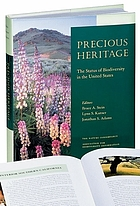 Precious heritage : the status of biodiversity in the United States