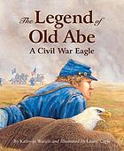 The legend of Old Abe, a Civil War eagle