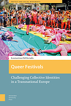 Queer Festivals : challenging collective identities in a transnational Europe