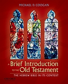 A Brief Introduction to the Old Testament : the Hebrew Bible in Its Context