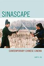 Sinascape : contemporary Chinese cinema