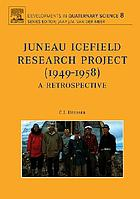 Juneau Icefield Research Project (1949-1958) : a retrospective