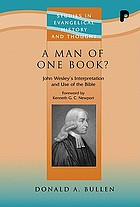 A man of one book? : John Wesley's interpretation and use of the Bible