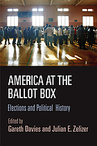 America at the ballot box : elections and political history