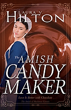 The Amish candymaker : love is better with chocolate