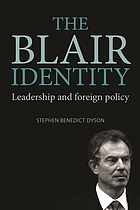 The Blair identity : leadership and foreign policy