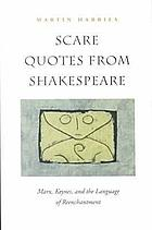 Scare quotes from Shakespeare : Marx, Keynes, and the language of reenchantment