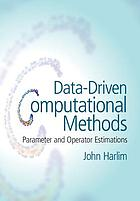 Data-driven computational methods : parameter and operator estimations
