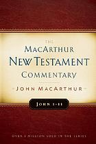 The MacArthur New Testament commentary : John 1-11
