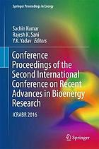 Conference proceedings of the second International Conference on Recent Advances in Bioenergy Research : ICRABR 2016