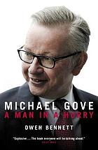 Michael Gove : a man in a hurry