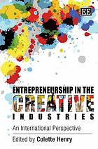 Entrepreneurship in the creative industries : an international perspective
