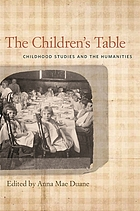 The children's table : childhood studies and the humanities