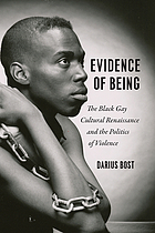 Evidence of being : the black gay cultural renaissance and the politics of violence
