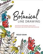 Botanical line drawing : 200 step-by-step flowers, leaves, cacti, succulents, and other items found in nature
