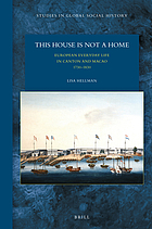 This house is not a home : European everyday life in Canton and Macao 1730-1830