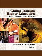 Global tourism higher education : past, present, and future