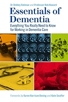 Essentials of dementia : everything you really need to know for working in dementia care