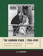 The London stage 1930-1939 : a calendar of productions, performers, and personnel