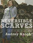 Reversible scarves : curing the wrong side blues