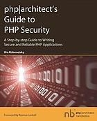 PHP/architect's guide to PHP security