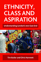 Ethnicity, class and aspiration : understanding London's new East End