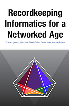 Recordkeeping Informatics for a Networked Age.