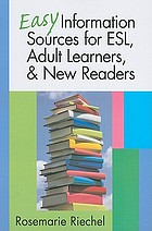 Easy information sources for ESL, adult learners, and new readers